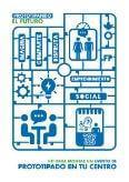 Prototipando el Futuro: Kit para montar un Evento de Prototipado en tu Centro