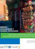 Bebidas azucaradas y comida procesada: ideologías y representaciones de la transición alimentaria en la región Ch'orti'