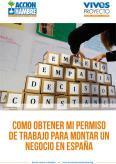 CÓMO OBTENER MI PERMISO DE TRABAJO PARA MONTAR UN NEGOCIO EN ESPAÑA. GUÍA PARA EMPRENDEDORES INMIGRANTES