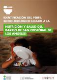 Identificación del perfil socioecológico ligado a la nutrición y la salud del barrio de San Cristóbal de los Ángeles