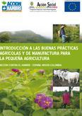 Introducción a las buenas prácticas agrícolas y de manufactura para la pequeña agricultura