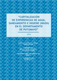 Capitalización de experiencias de agua, saneamiento e higiene en el departamento de Putumayo